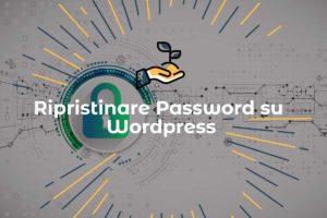 Come cambiare e ripristinare la password di un sito wordpress