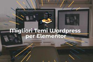Migliori temi wordpress per elementor